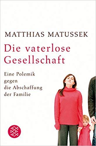 Boek cover Matussek ++ Die Vaterlose Gesellschaft
